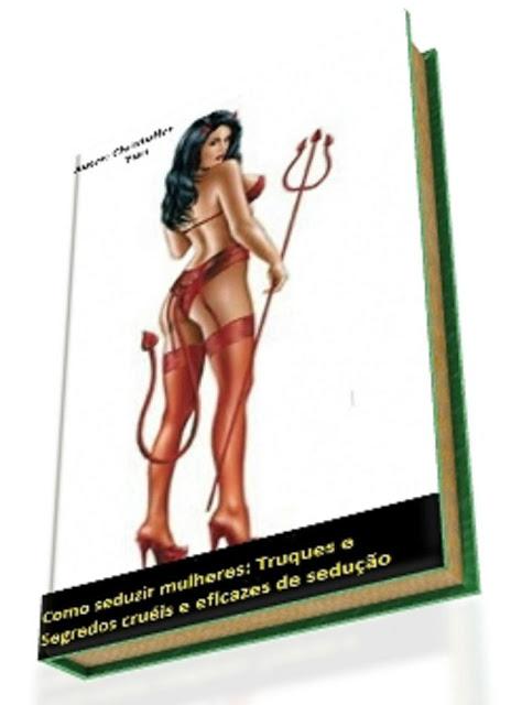 http://seduzaqualquermulher.blogspot.com.br/
