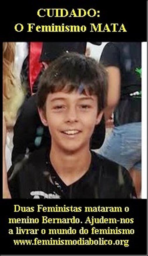 Feministas mataram o menino Bernardo
