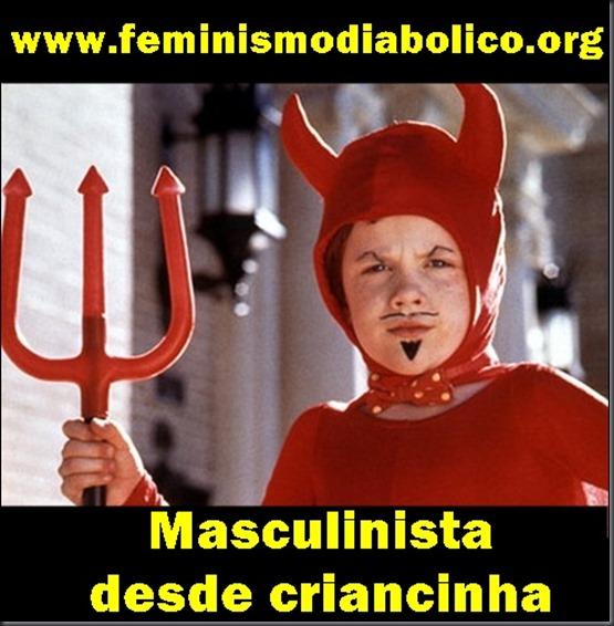 Masculinista desde criancinha